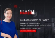 Australian Consul General in Ho Chi Minh City: Are leaders born or made?